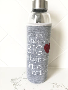 It Takes a Big Heart To Help Shape Little Minds Drink Bottle
