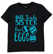 Will Trade Sister For Eggs- Black T