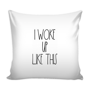 """I WOKE UP LIKE THIS"" Farmhouse Large Letter PILLOW COVER"