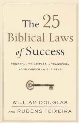 The 25 Biblical Laws Of Success - William Douglas