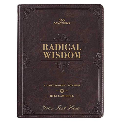 Personalized Radical Wisdom 365 Devotions A Daily Journey for Men Brown Faux Leather