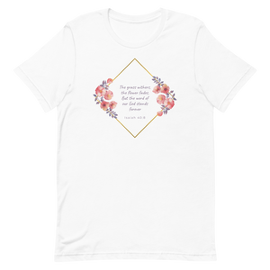 Isaiah 40:8 Floral V2 Men's Women's Shirt ™