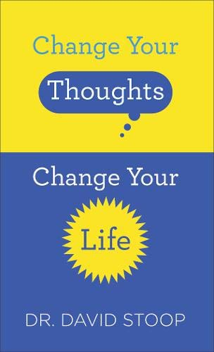 Change Your Thoughts, Change Your Life [Mass Market Paperback] Stoop, Dr. David