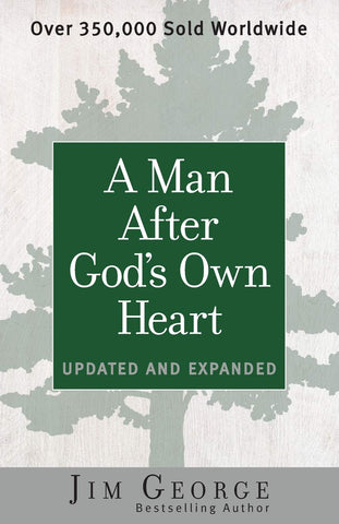 A Man After God's Own Heart: Updated and Expanded [Paperback] George, Jim