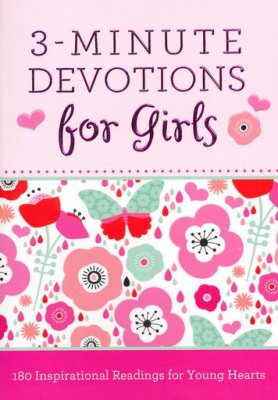 3-Minute Devotions for Girls: 180 Inspirational Readings for Young Hearts - Janice Hanna