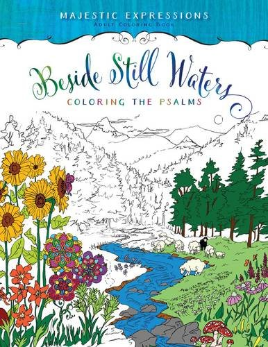 Beside Still Waters: Coloring the Psalms (Majestic Expressions) [Paperback] Majestic Expressions