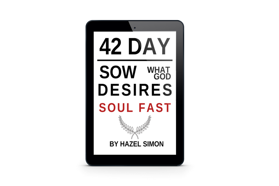 42 Day Sow What God Desires Soul Fast