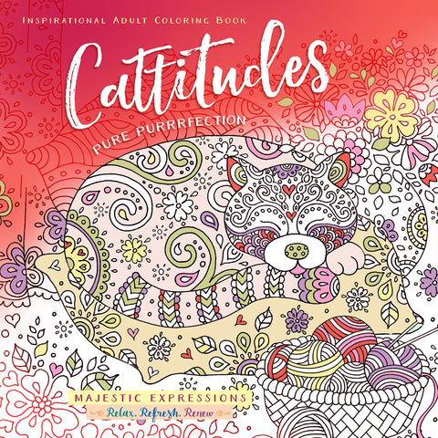 Cattitudes: Pure Purrfection Inspirational Adult Coloring Book (Majestic Expressions) [Paperback]