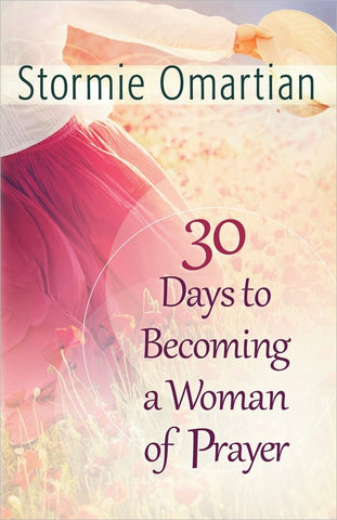 30 Days to Becoming a Woman of Prayer [Paperback] Omartian, Stormie