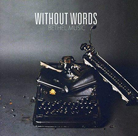 Without Words - Bethel Music CD