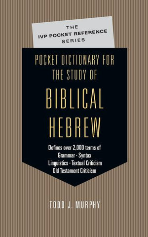 Pocket Dictionary Study Of Biblical Hebrew By Todd Murphy