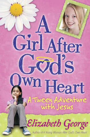 A Girl After God's Own Heart®: A Tween Adventure with Jesus [Paperback] George, Elizabeth