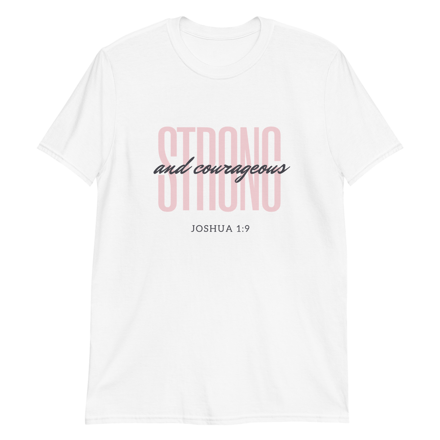 Strong and Courageous Women's Shirt ™