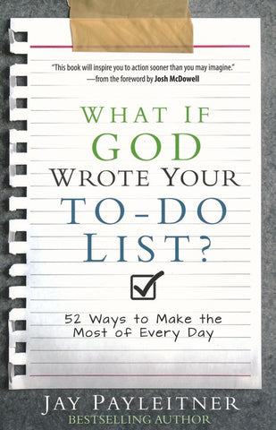 What If God Wrote Your To Do List - Jay Payleitner