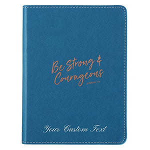 Personalized Journal Custom Text Be Strong & Courageous Joshua 1:9 Handy-Sized LuxLeather Blue