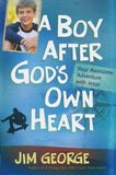 A Boy After God's Own Heart - Jim George