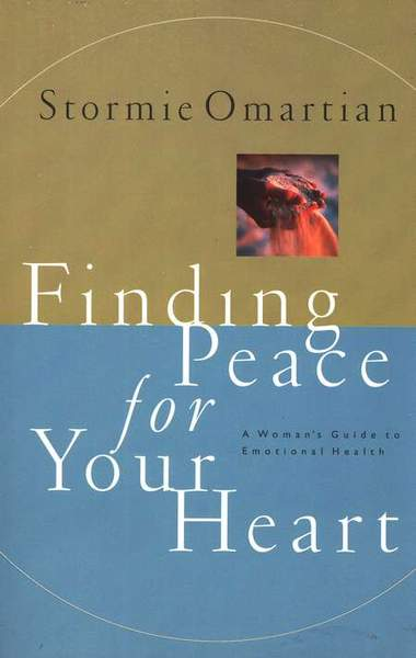 Finding Peace For Your Heart - Stormie Omartian