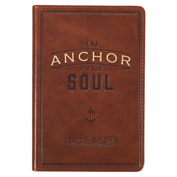 Anchor For The Soul: 366 Devotions of Hope and Encouragement