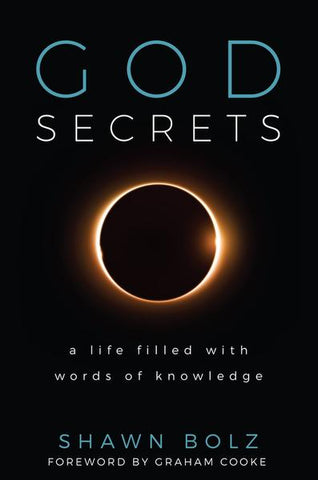 God Secrets: A Life Filled with Words of Knowledge - Shawn Bolz