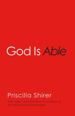 God Is Able - Priscilla Shirer