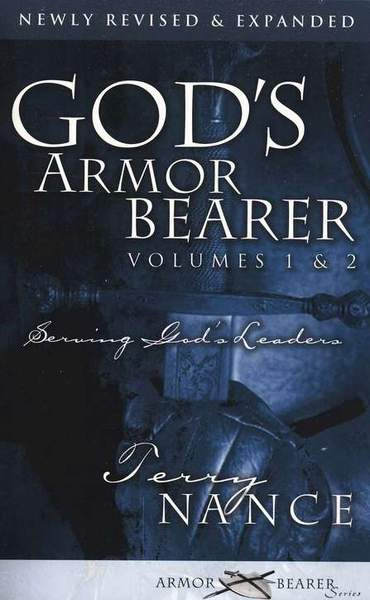 God's Armor Bearer: Serving God's Leaders, Volumes 1 & 2 - Terry Nance
