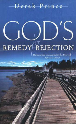 God's Remedy for Rejection - Derek Prince