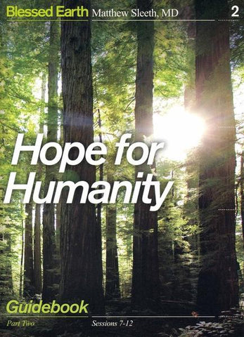 Hope for Humanity Guidebook Guidebook - Matthew Sleeth