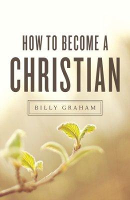 How to Become a Christian Pack of 25 Tracts - Billy Graham