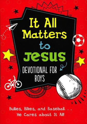 It All Matters To Jesus Devotional For Boys - Glen Hascall