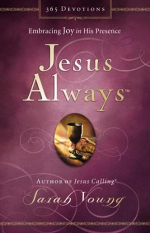Jesus Always: Embracing Joy in His Presence - Sarah Young