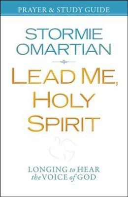Lead Me, Holy Spirit: Walking in the Power of His Presence Prayer & Study Guide - Stormie Omartian