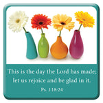 This is the Day - Psalm 118:24 Magnet