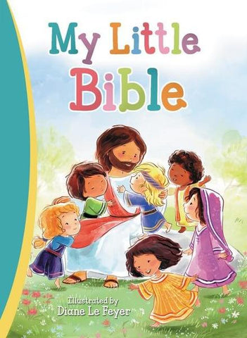 My Little Bible - Illustrated By Diane Le Feyer