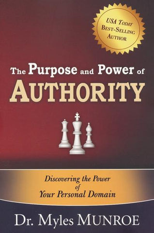 The Purpose And Power Of Authority - Myles Munroe