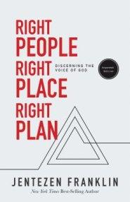 Right People, Right Place, Right Plan By Jentezen Franklin