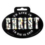 To Live Is Christ Sticker
