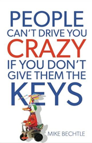 People Can't Drive You Crazy- Mike Bechtle