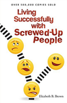 Living Successfully With Screwed Up People - Elizabeth Brown