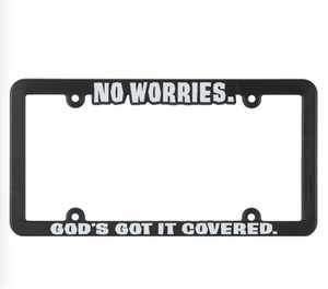 No Worries God's Got It License Frame
