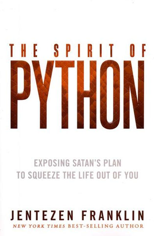 The Spirit Of Python By Jentezen Franklin