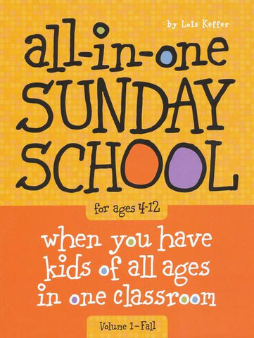 The All-In-One Sunday School Series Volume 1 (Ages 4-12)