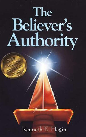 The Believer's Authority By Kenneth Hagin