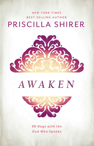 Awaken: 90 Days with the God who Speaks [Hardcover] Shirer, Priscilla