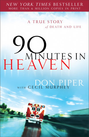 90 Minutes in Heaven: A True Story of Death and Life Piper, Don and Murphey, Cecil