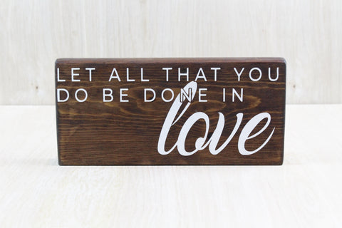 Let All that You do be Done in Love Desktop Wood Decor