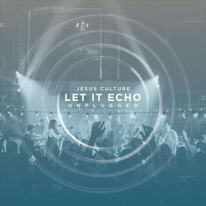 Let It Echo CD - Jesus Culture