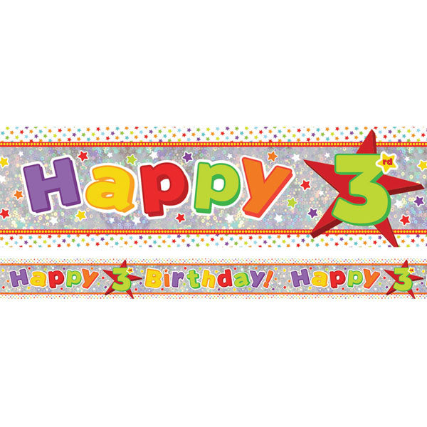 Banner Happy 3rd Birthday Foil Holographic 2.7m x 13cm Design Repeats 3 Times - Each