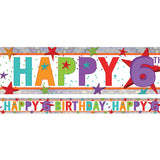 Banner Happy 6th Birthday Foil Holographic 2.7m x 13cm Design Repeats 3 Times - Each