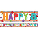 Banner Happy 8th Birthday Foil Holographic 2.7m x 13cm Design Repeats 3 Times - Each