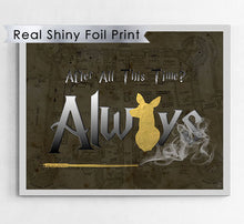 "Shiny Gold Foil Harry Potter Art Print 8X10 - Famous Word From Snape ""Always"""
